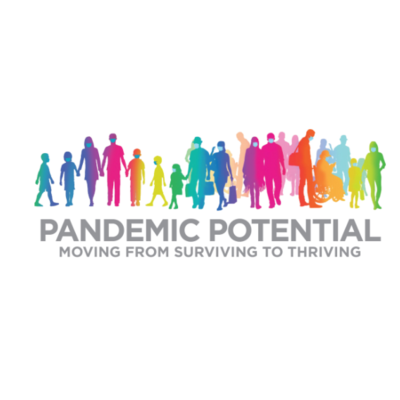 Pandemic Potential: Moving from Surviving to Thriving